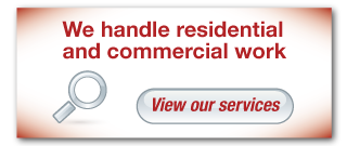 We handle residential and commercial work | View our services