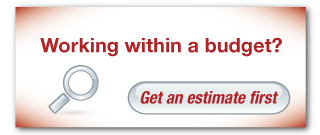 Working within a budget? | Get an estimate first